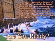 are you ready Luke 17:26-27
