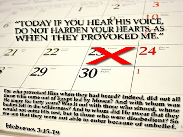 today if you hear his voice Hebrews 3:15-19